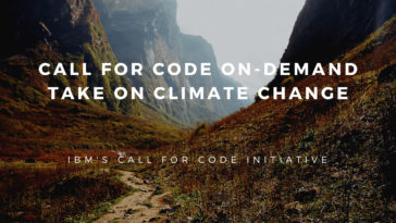 "Coders Assemble! Let's code to save the ""World"". IBM's call for code initiative"